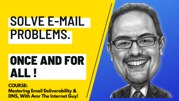 Master email deliverability and DNS in 4 hours - with Amr The Internet Guy
